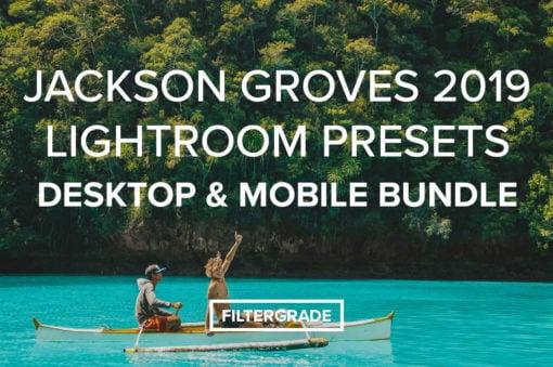Jackson Groves 2019 Lightroom Presets Desktop & Mobile Bundle