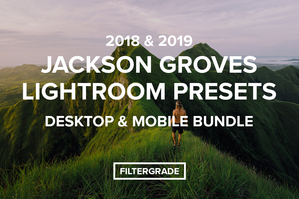 Jackson Groves Lightroom Presets Desktop & Mobile Bundle 2018 & 2019