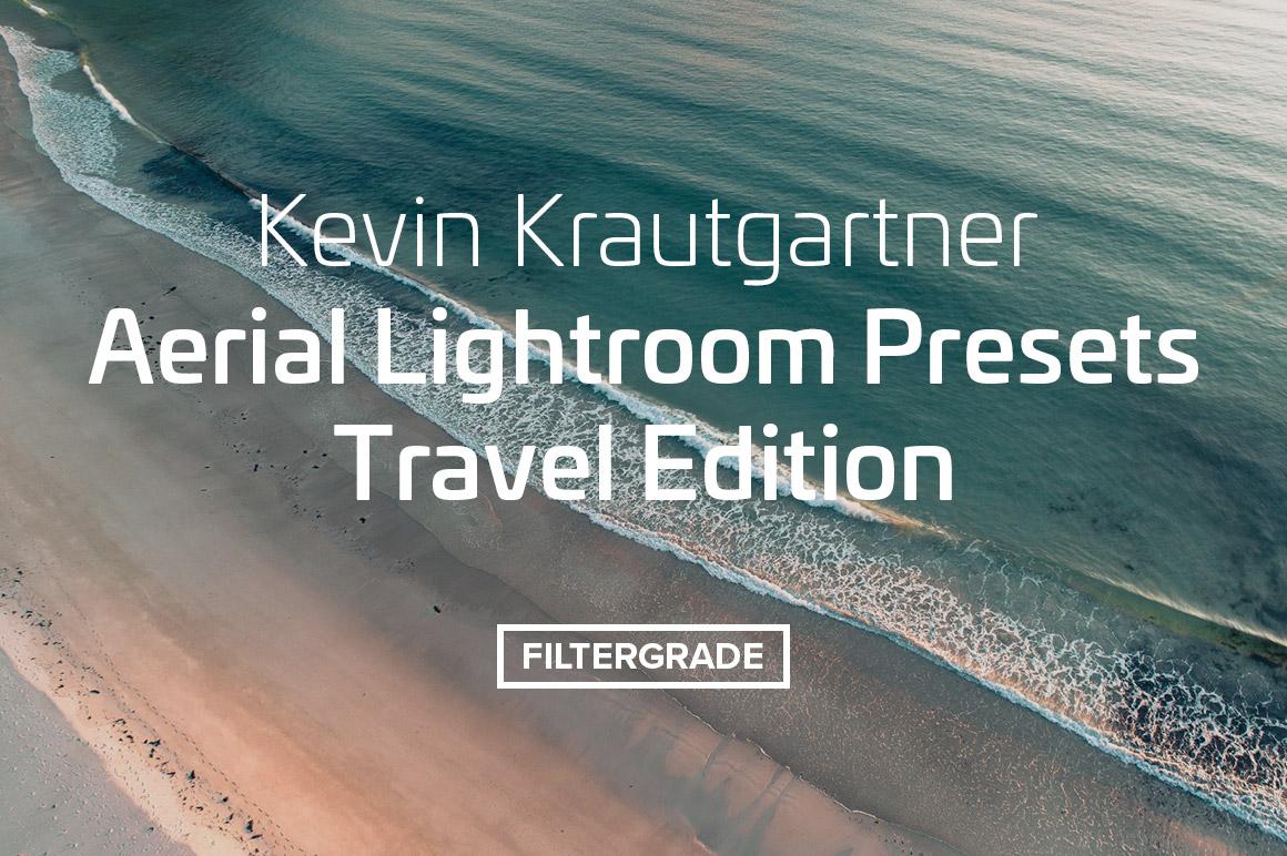 Kevin Krautgartner Aerial Lightroom Presets - Travel Edition