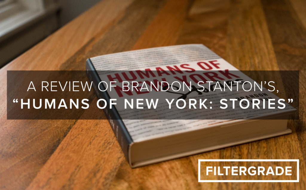 A-Review-of-Brandon-Stantons-Humans-of-New-York-Stories-FilterGrade