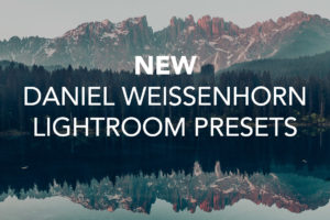 NEW Daniel Weissenhorn Lightroom Presets