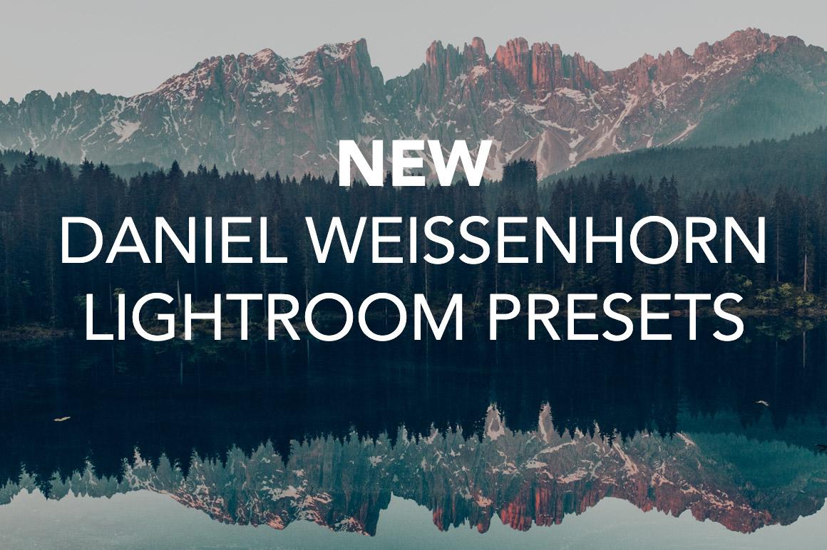 NEW Daniel Weissenhorn Lightroom Presets