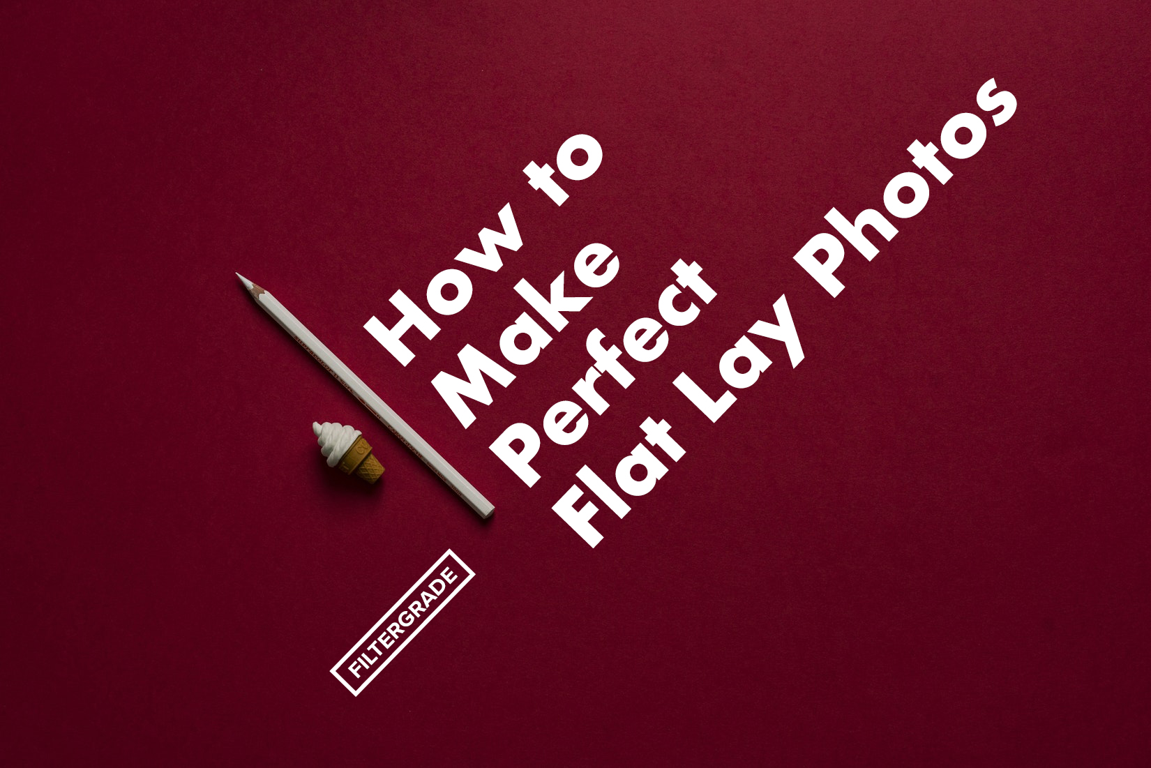 perfect flat lay photos tutorial