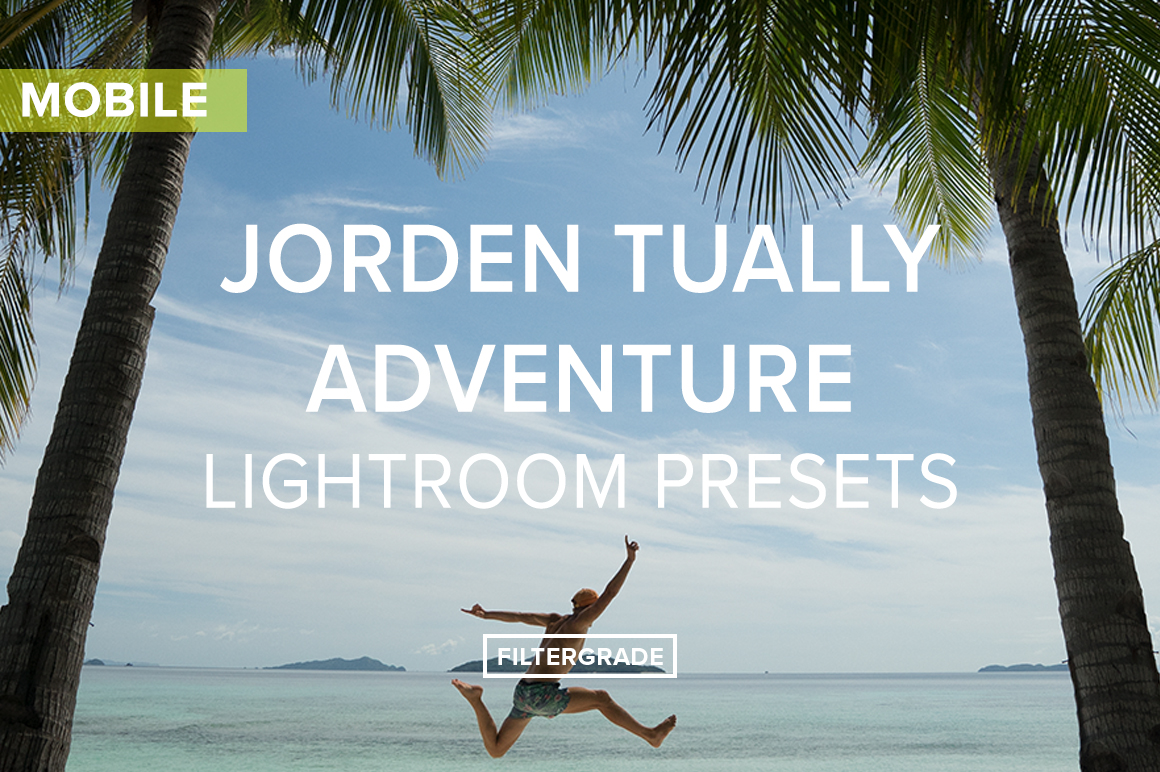 Jorden-Tually-Adventure-Lightroom-Mobile-Presets-FilterGrade