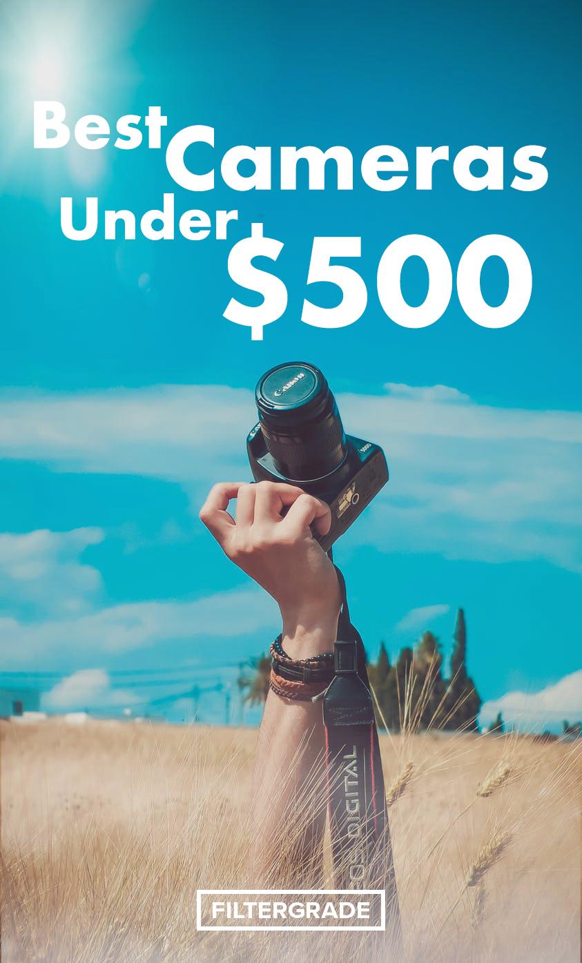 7 Best Cameras under $500 in 2019