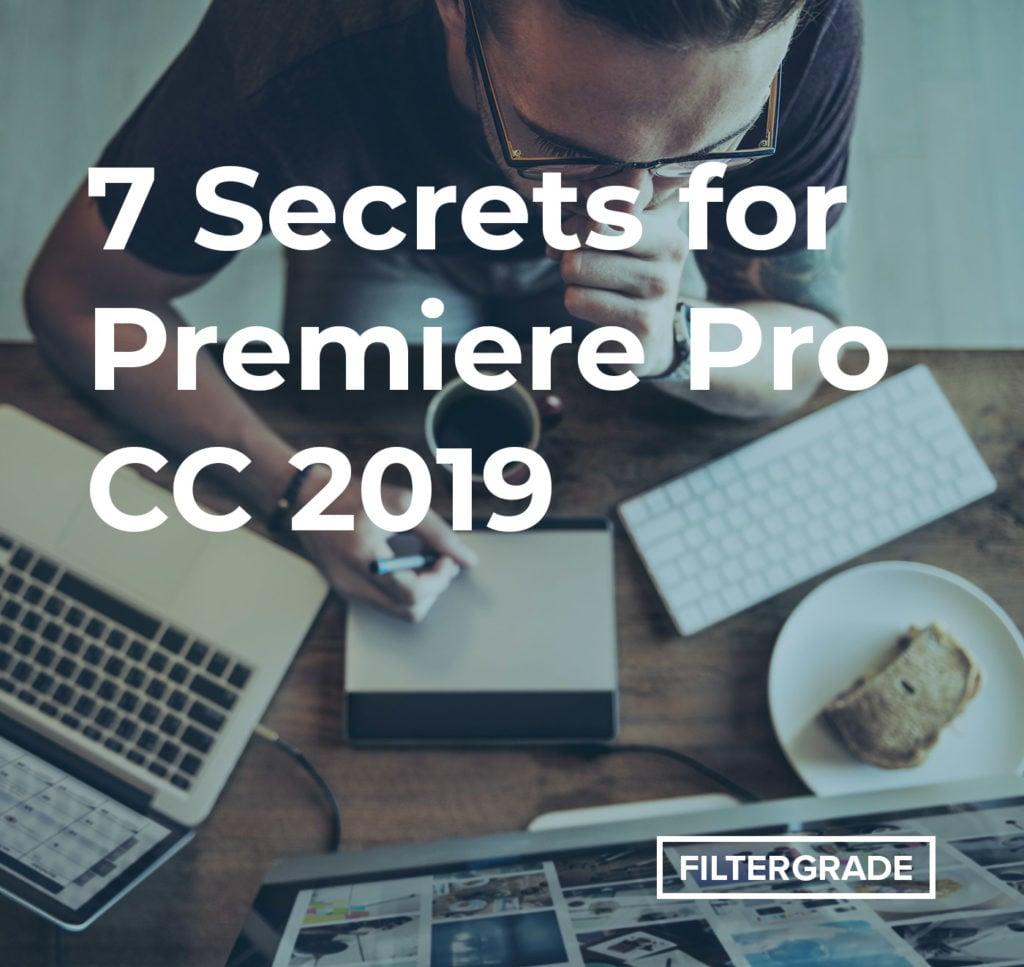 7 Secrets for Premiere Pro CC 2019