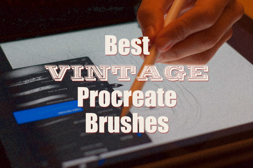 Best Procreate Brushes for Vintage Illustrations