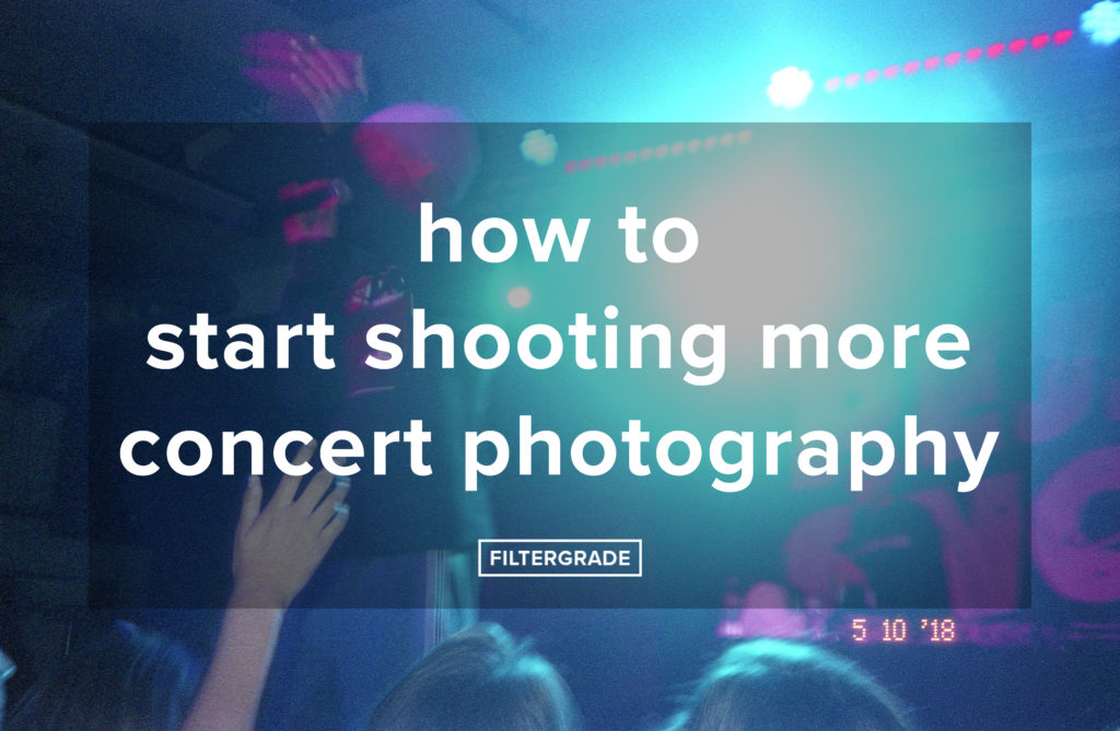how to start shooting more concert photography - FilterGrade