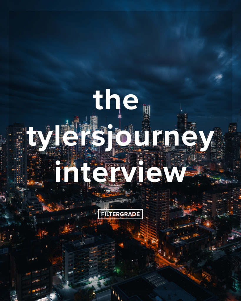 the tylersjourney interview - filtergrade