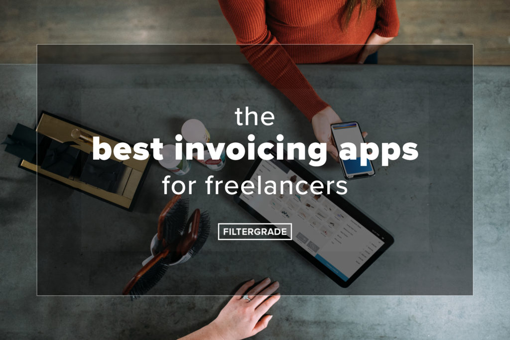 the best invoicing apps for freelancers - filtergrade