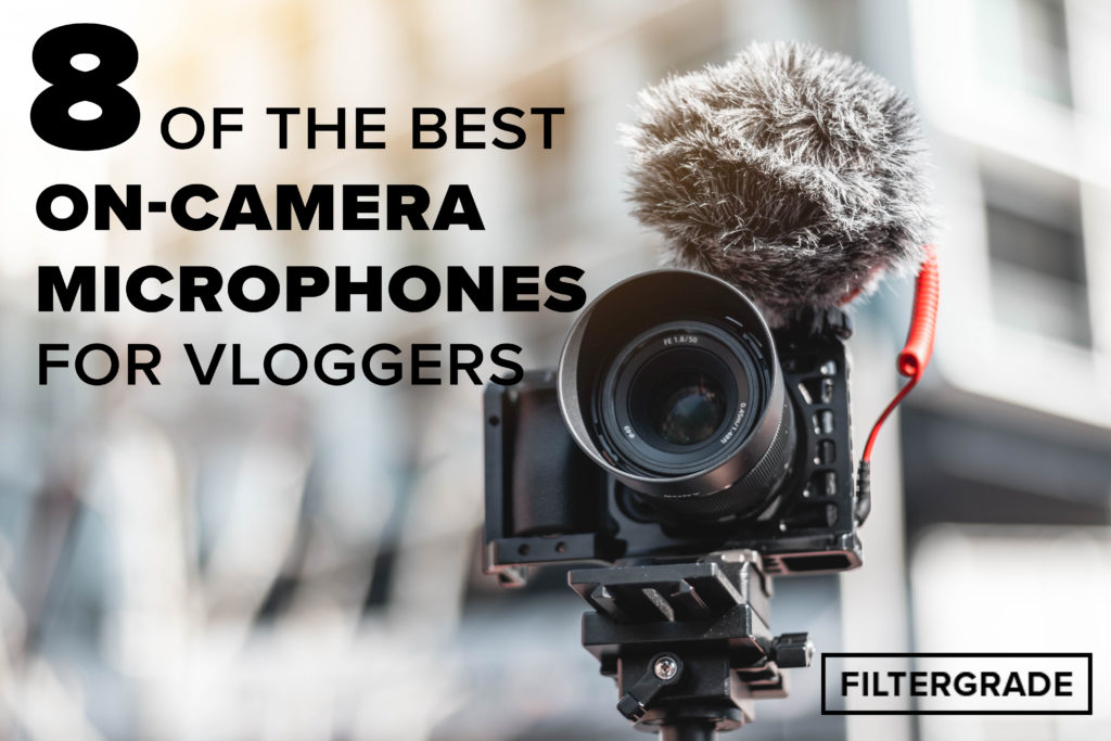 *8 of the Best On-Camera Microphones for Vloggers - FilterGrade