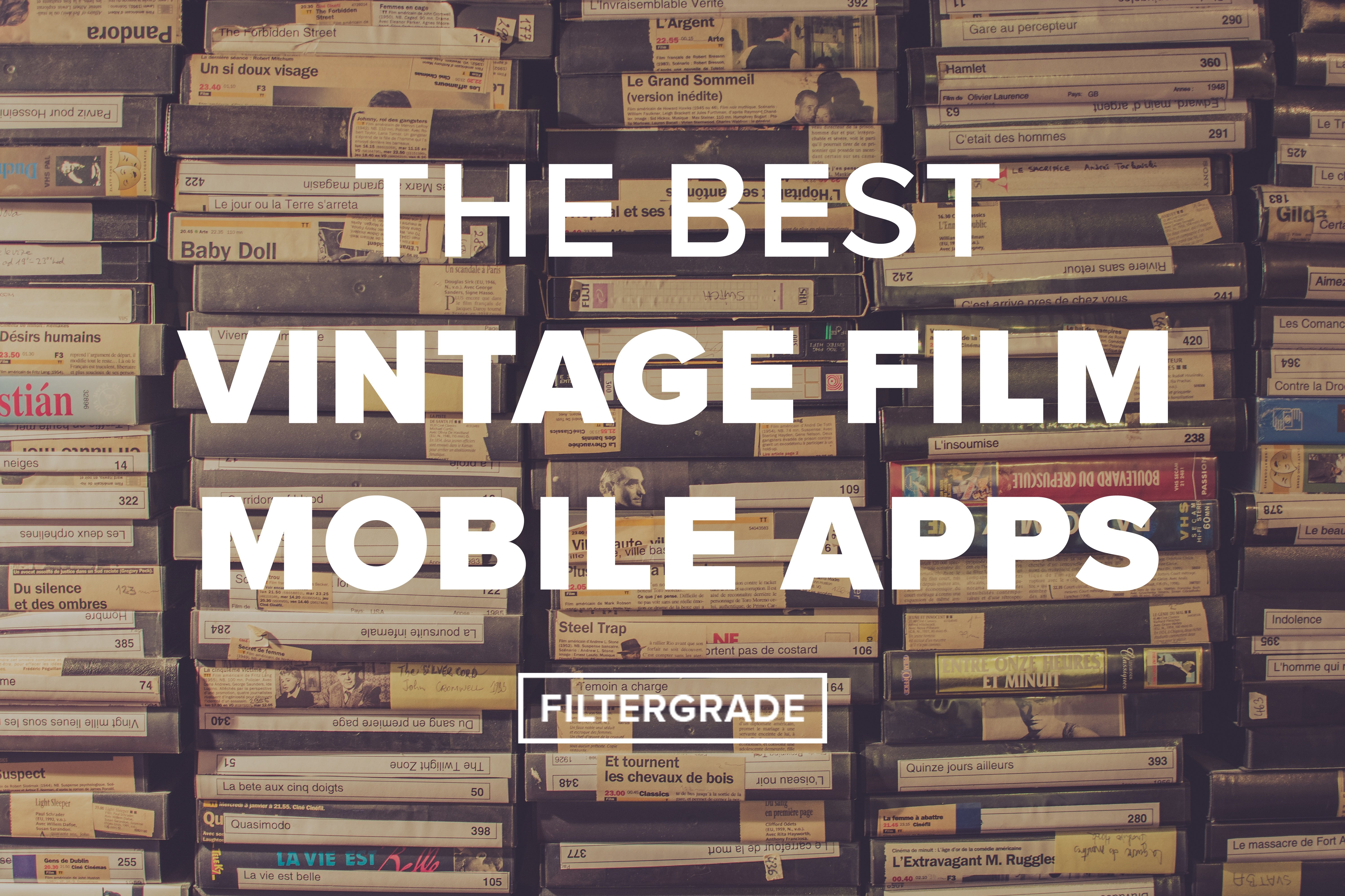 The Best Vintage Film Mobile Apps - FilterGrade