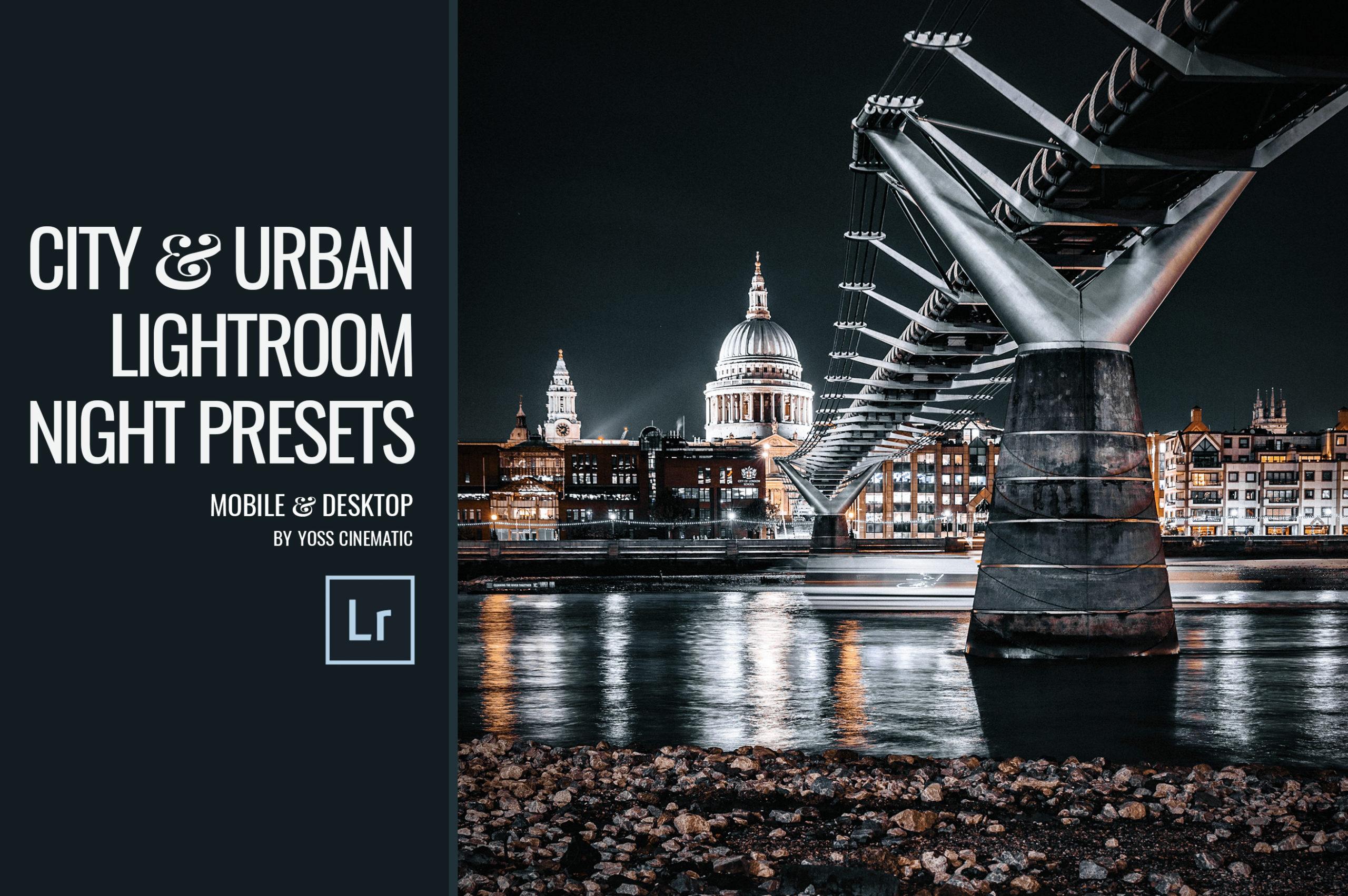 NEW Mobile + Desktop Presets   Cityscape   Nightscape   Urban Lightroom Presets