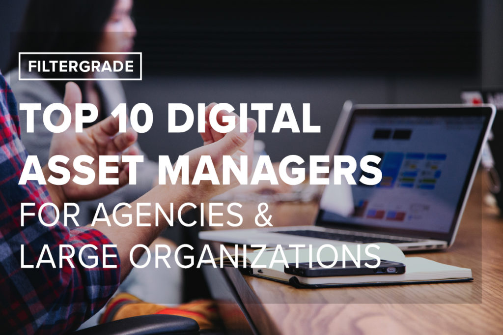 Top 10 Digital Asset Managers for Agencies and Large Organizations - FilterGrade