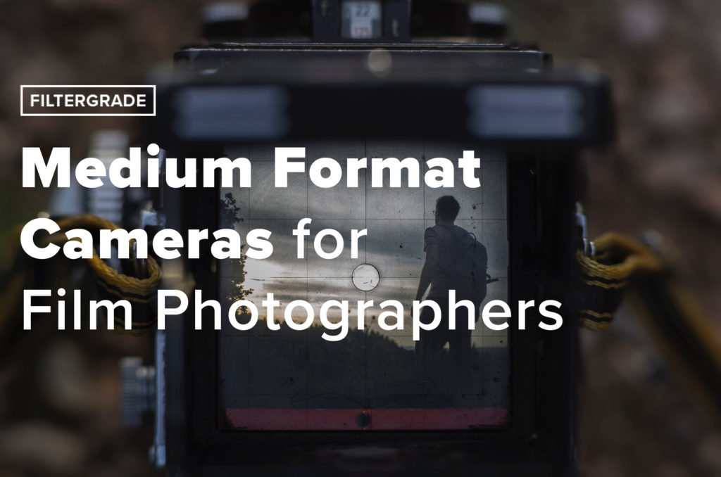 Medium Format Cameras for Film Photographers - FilterGrade