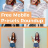 Free Lightroom Mobile Presets Roundup
