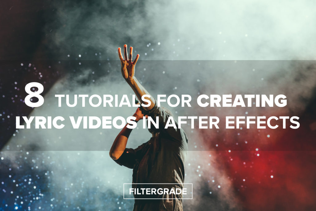 8 Tutorials for Creating Lyric Videos in After Effects - FilterGrade