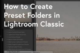 How to Create Preset Folders in Lightroom (2019)