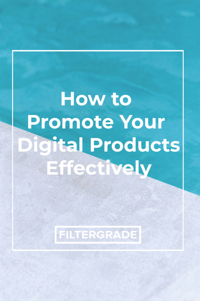 How to Promote Your Digital Products Effectively - FilterGrade