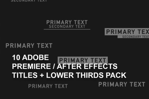 10 Adobe Premiere / After Effects Titles + Lower Thirds Pack