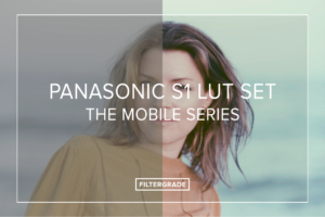 Panasonic S1 LUTs - The Mobile Series