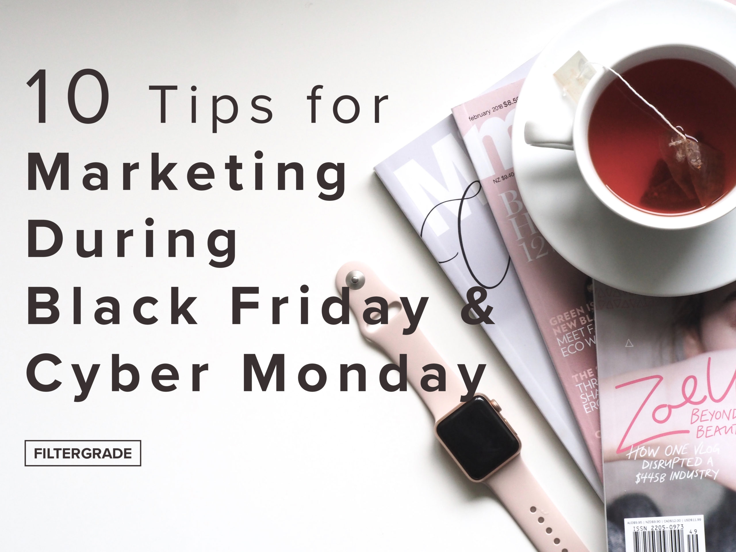 10 Tips For Marketing During Black Friday Cyber Monday Filtergrade