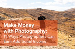 Make Money with Photography: 11 Ways Photographers Can Earn Additional Income
