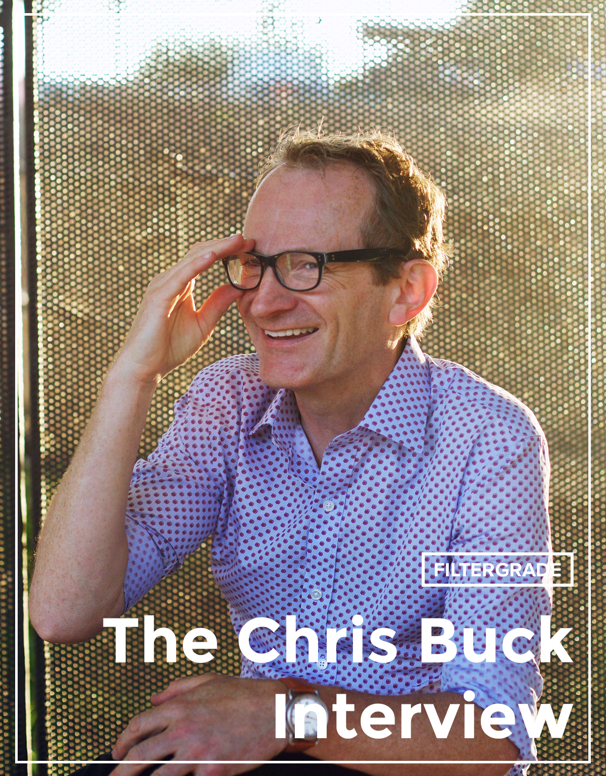 Featured - Chris Buck - The Chris Buck Interview - FilterGrade