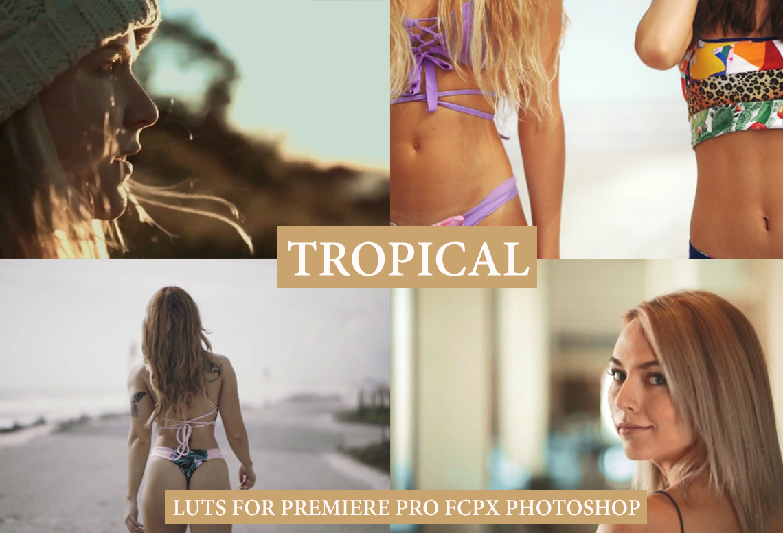 TROPICAL LUTs for Adobe Premiere Pro, FCPX, Photoshop