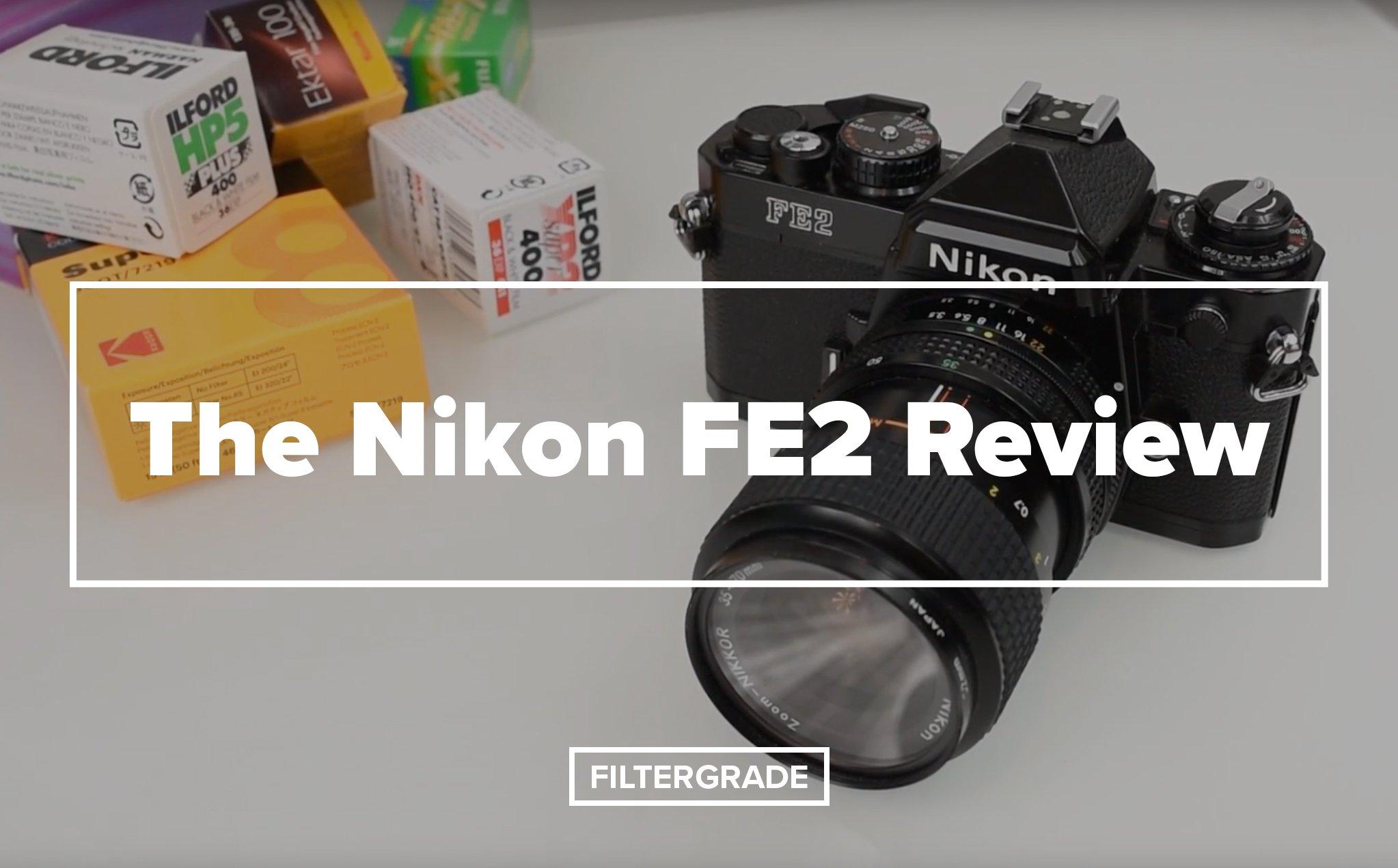 FG - The Nikon FE2 Review - FilterGrade