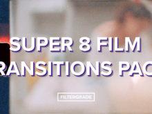 FilterGrade Super 8 Film Transitions Pack