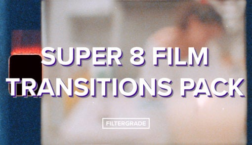 FilterGrade Super 8 Film Transitions Pack