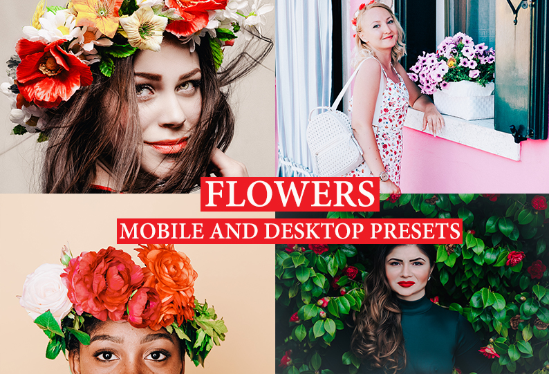 FLOWERS Mobile and Desktop Lightroom Presets Premium