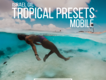 Israel Gil - Tropical Vibes Presets (Mobile)