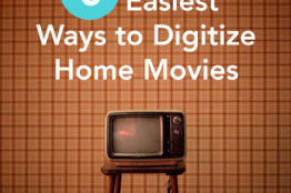 5 Easiest Ways to Digitize Home Movies - FilterGrade