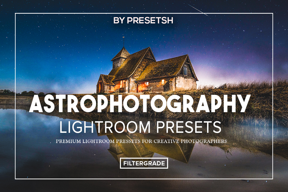 Astrophotography Lightroom Presets by Presetsh DESKTOP + CAMERA RAW
