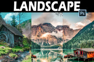 25 Landscape Photoshop Actions, ACR Presets and LUTs