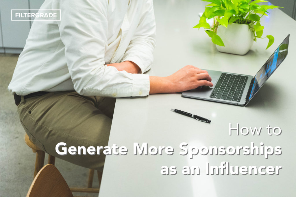 How to Generate More SPonsorships as an Influencer - FilterGrade copy