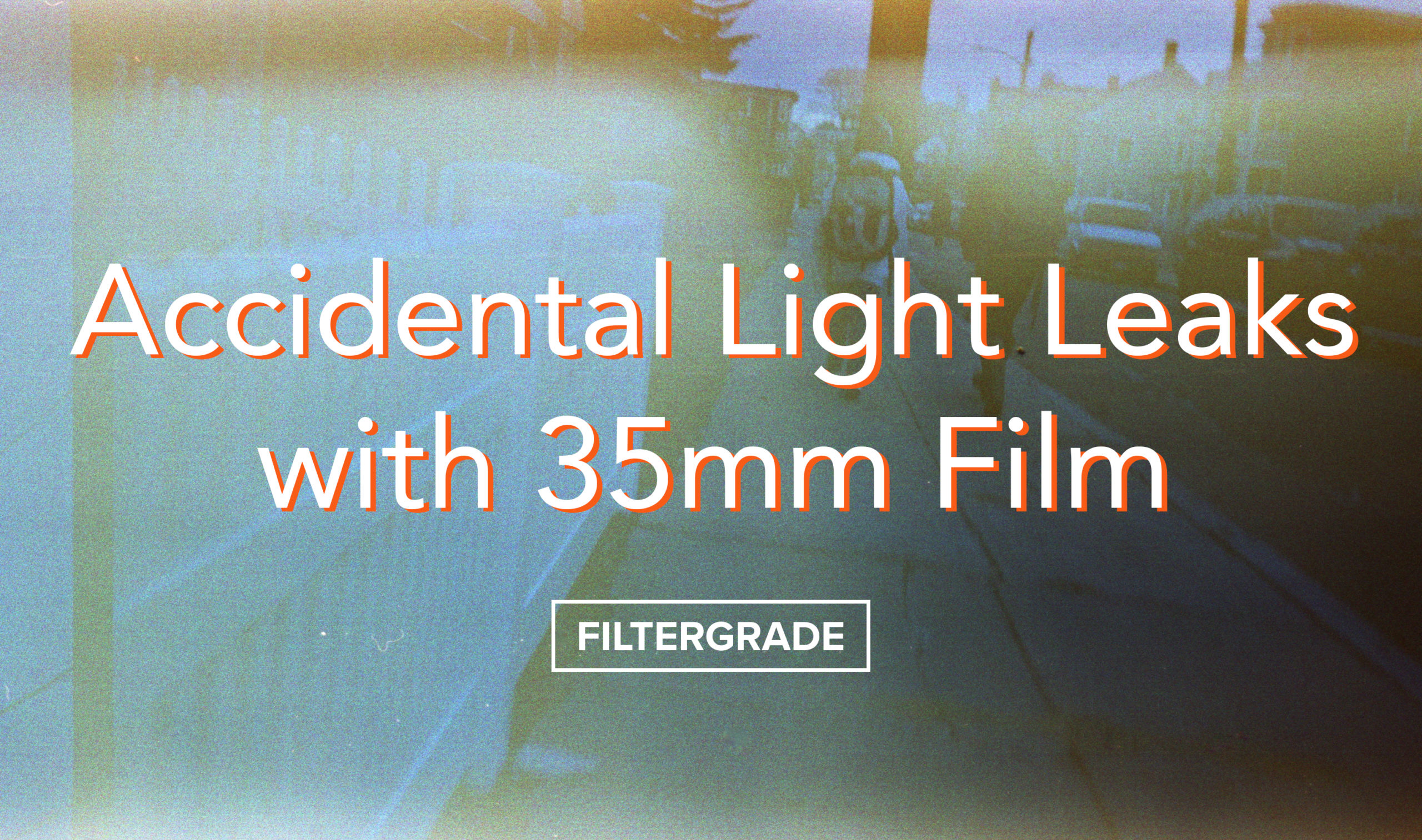 Accidental Light Leaks with 35mm Film - FilterGrade