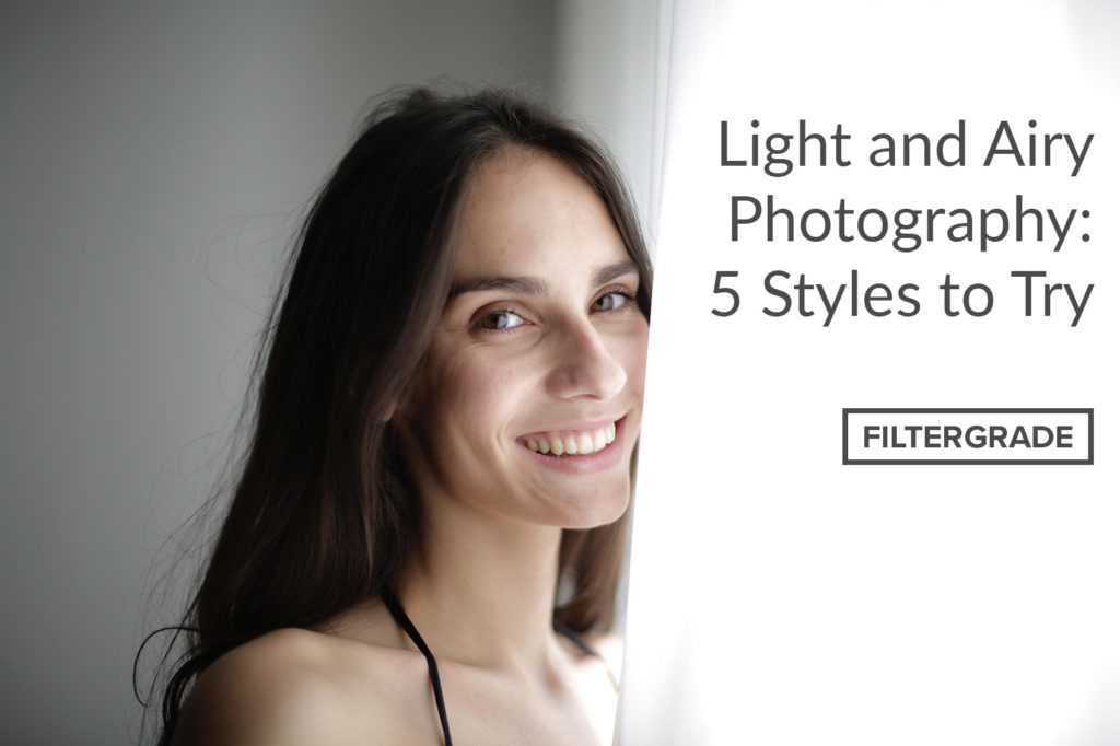 Light and Airy Photography: 5 Styles to Try