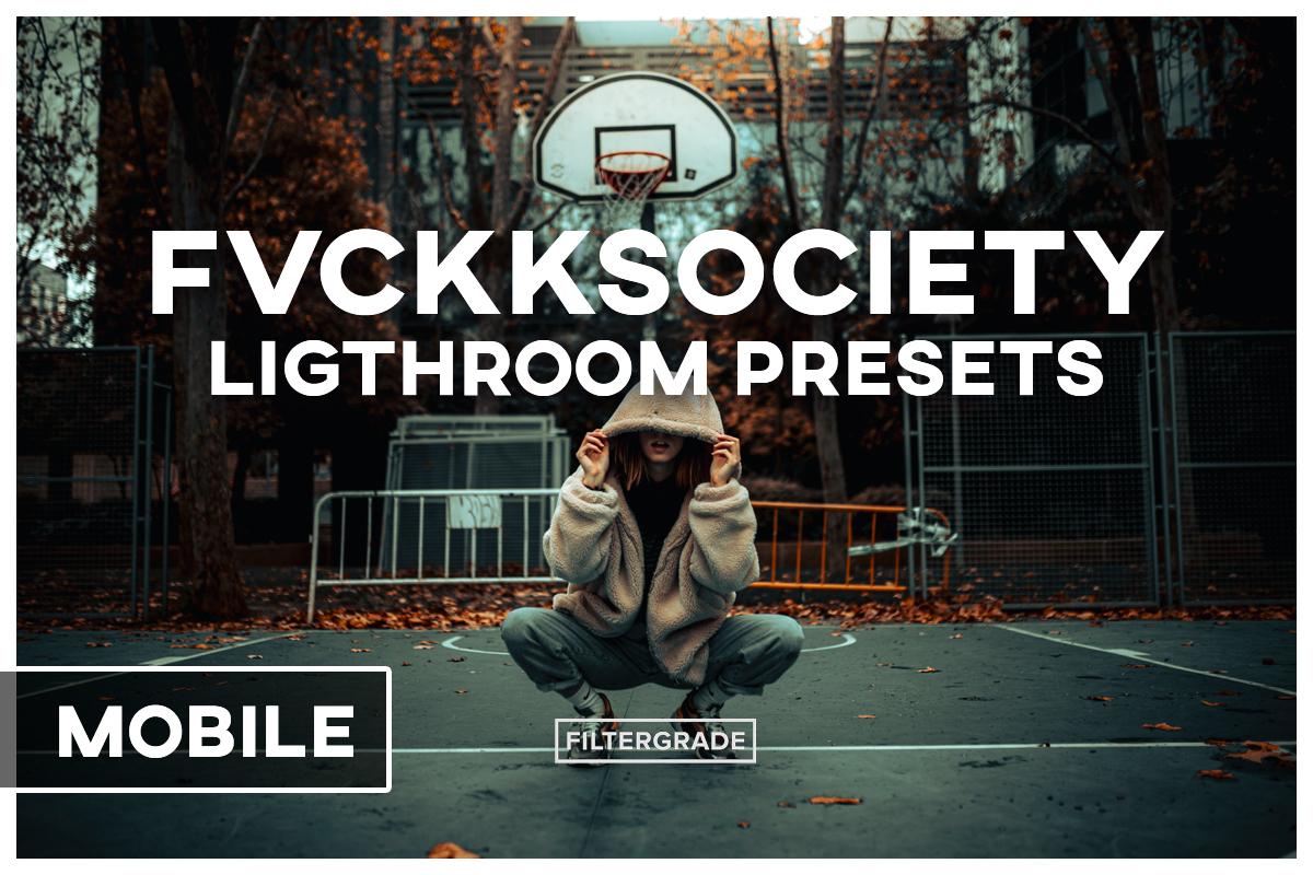 FVCKKSOCIETY LIGHTROOM PRESETS MOBILE