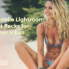 65 Mobile Lightroom Preset Packs for Summer Vibes - FilterGrade