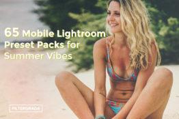 65 Mobile Lightroom Preset Packs for Summer Vibes - FilterGrade