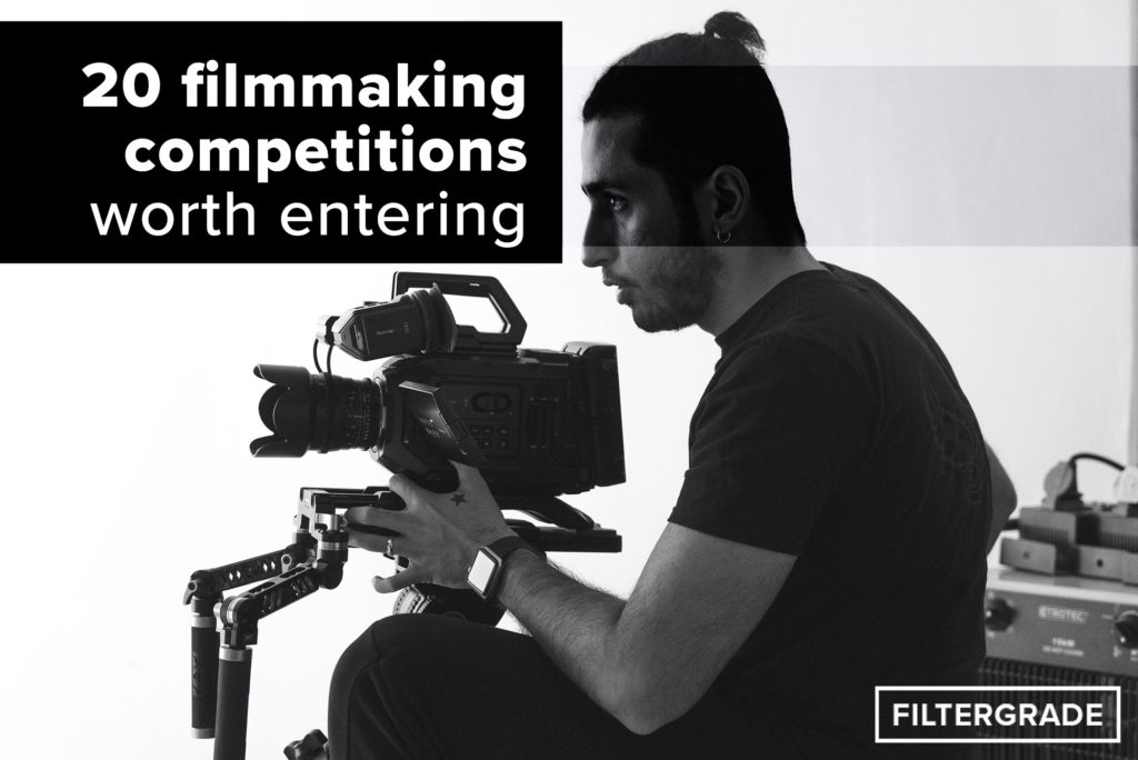 20 filmmaking competitions worth entering - filtergrade copy