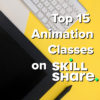 10 15 Animation Classes on Skillshare - FilterGrade