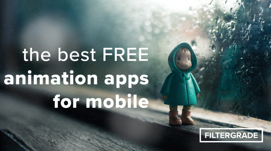 the best free animation apps for mobile - filtergrade