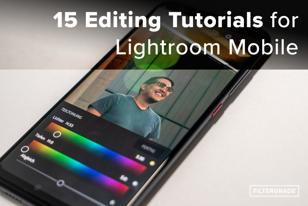 15 editing tutorials for lightroom mobile- filtergrade