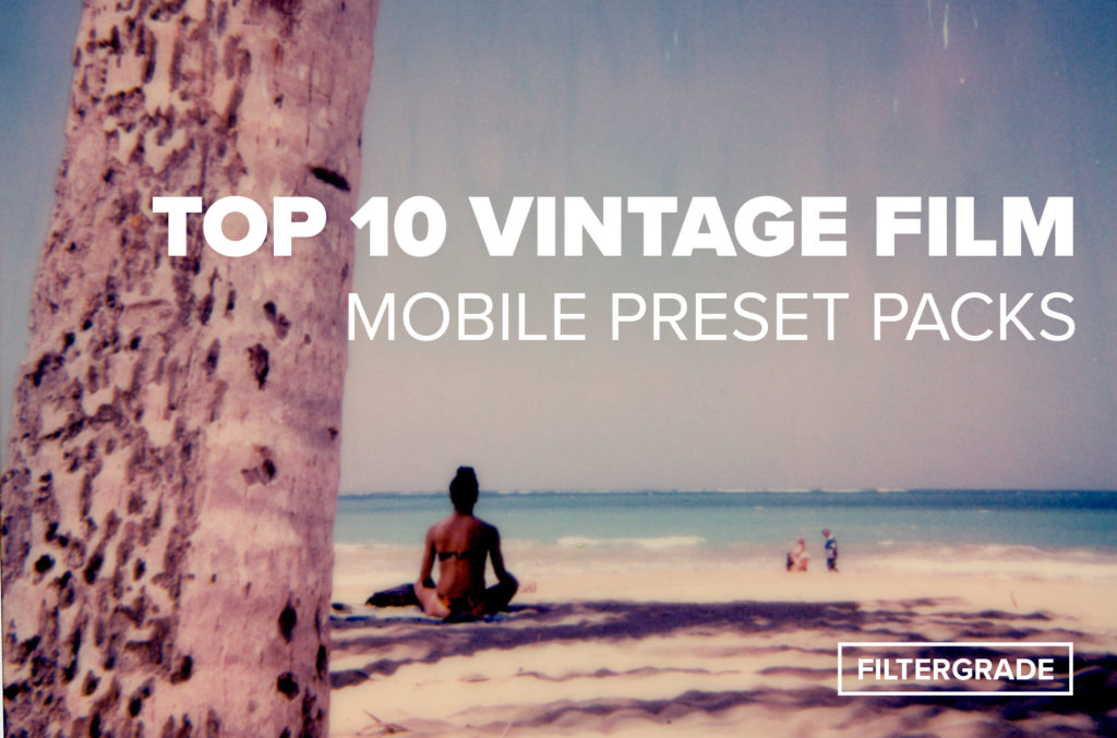 Top 10 Vintage Film Mobile Preset Packs - FilterGrade