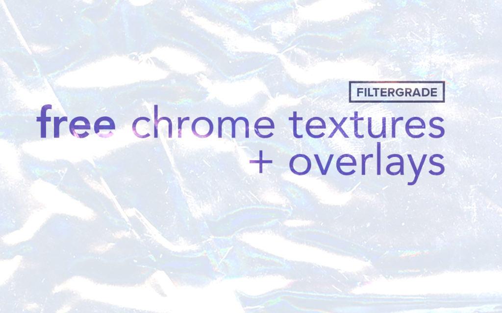 free chrome textures and overlays - filtergrade - matt moloney