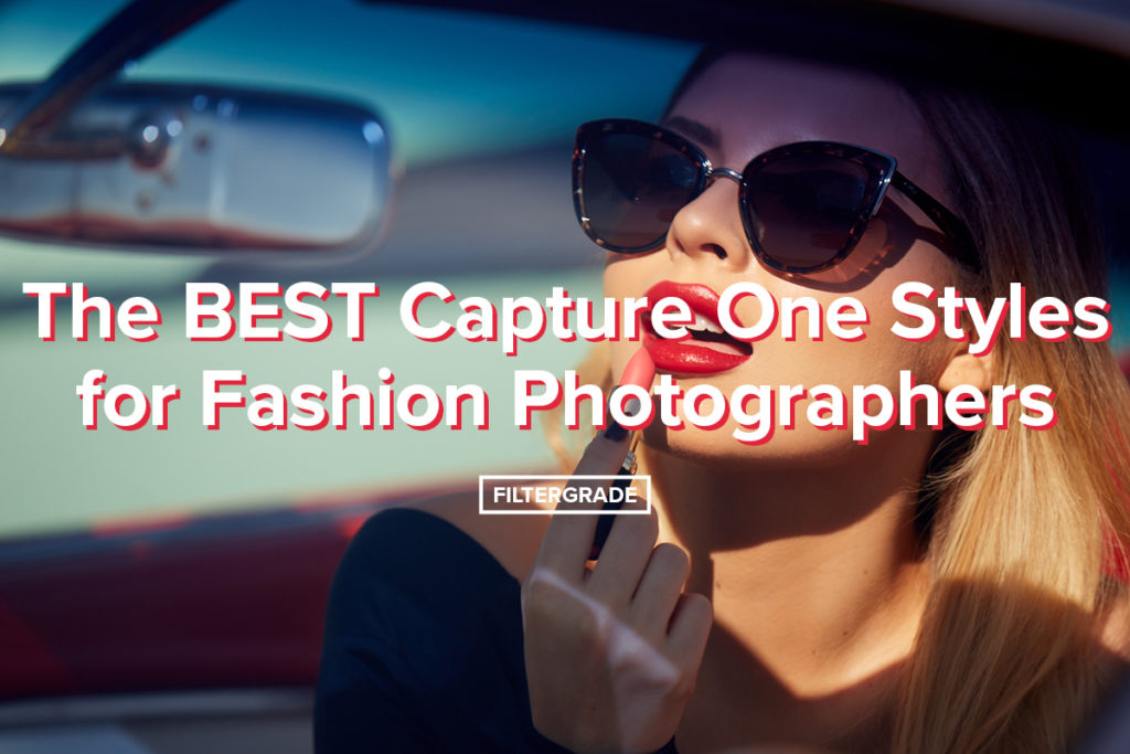 The BEST Capture One Styles for Fashion Photographers - FilterGrade